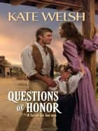 Questions of Honor ebook by Kate Welsh