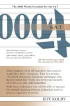 SAT 4000 - The 4000 Words Essential for the SAT ebook by Jeff Kolby