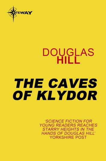 The Caves of Klydor ebook by Douglas Hill