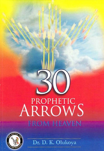 30 Prophetic Arrows from Heaven ebook by Dr. D. K. Olukoya