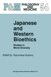 Japanese and Western Bioethics - Studies in Moral Diversity ebook by K. Hoshino