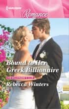 Bound to Her Greek Billionaire ebook by Rebecca Winters
