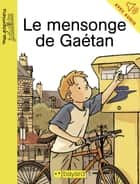 Le mensonge de Gaétan ebook by