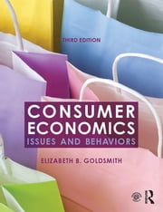 Consumer Economics - Issues and Behaviors ebook by Elizabeth B. Goldsmith