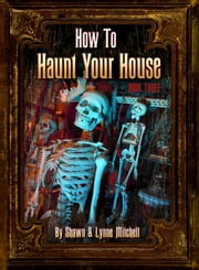How to Haunt Your House, Book Three ebook by Lynne Mitchell,Shawn Mitchell