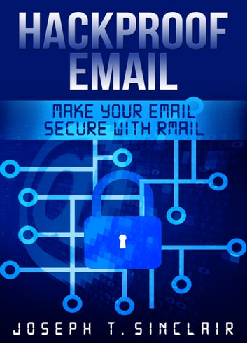 Hackproof Email ebook by Joseph Sinclair