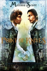 Point of Knives: A Novella of Astreiant ebook by Melissa Scott