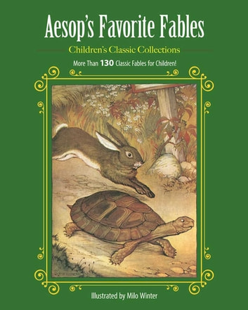Aesop's Favorite Fables - More Than 130 Classic Fables for Children! ebook by