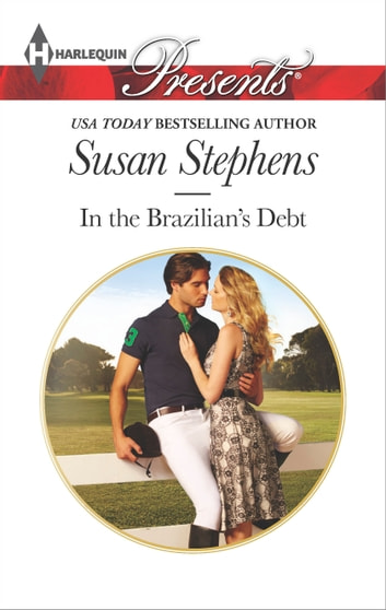 In the Brazilian's Debt ebook by Susan Stephens