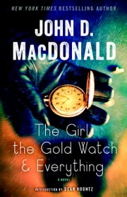 The Girl, the Gold Watch & Everything - A Novel ebook by John D. MacDonald,Dean Koontz