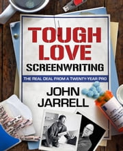 Tough Love Screenwriting ebook by John Jarrell