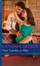 Their Scandalous Affair (Mills & Boon Modern) ebook by Catherine George