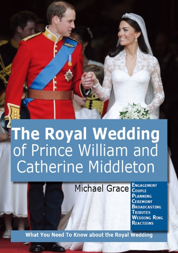 The Royal Wedding of Prince William and Catherine Middleton eBook by ...