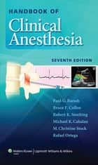 Handbook of Clinical Anesthesia ebook by Paul Barash,Bruce F. Cullen,Robert K. Stoelting,Michael Cahalan,M. Christine Stock,Rafael Ortega