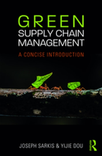 Green supply chain management ebook by joseph sarkis 9781351869744 green supply chain management a concise introduction ebook by joseph sarkisyijie dou fandeluxe Gallery
