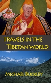 Travels in the Tibetan World ebook by Michael Buckley