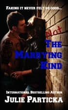 Not the Marrying Kind ebook by Seleste deLaney