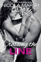 Crossing the Line ebook by Nicola Marsh