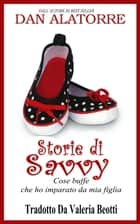 Storie Di Savvy ebook by Dan Alatorre