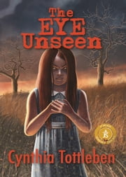 The Eye Unseen ebook by Tottleben, Cynthia