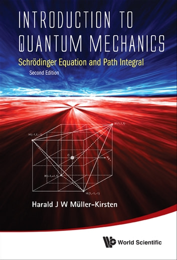 Introduction to quantum mechanics ebook by harald j w mller kirsten introduction to quantum mechanics schrdinger equation and path integral ebook by harald j w mller fandeluxe