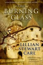 The Burning Glass ebook by Lillian Stewart Carl