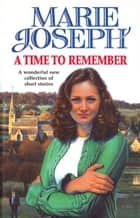 A Time To Remember ebook by Marie Joseph