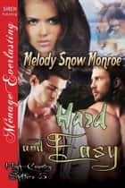 Hard and Easy ebook by Melody Snow Monroe