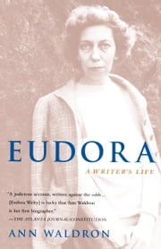 Eudora Welty - A Writer's Life ebook by Ann Waldron