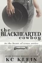 The Blackhearted Cowboy - A Somewhere Texas Book ebook by KC Klein