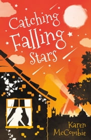 Catching Falling Stars ebook by Karen McCombie