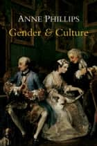 Gender and Culture ebook by Anne  Phillips