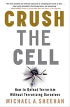 Crush the Cell ebook by Michael A. Sheehan
