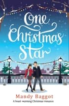 One Christmas Star ebook by Mandy Baggot