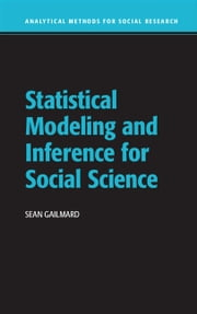 Statistical Modeling and Inference for Social Science ebook by Sean Gailmard