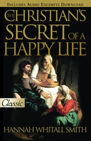 Christian's Secret of Happy Life ebook by Smith, Hannah