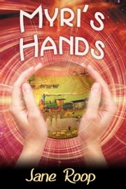 Myri's Hands ebook by Jane Roop