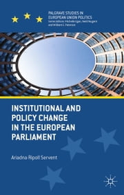 Institutional and Policy Change in the European Parliament - Deciding on Freedom, Security and Justice ebook by Ariadna Ripoll Servent