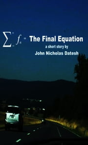 The Final Equation ebook by John Nicholas Datesh