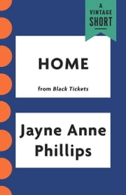 Home ebook by Jayne Anne Phillips