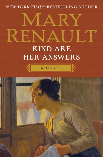 Kind Are Her Answers - A Novel ebook by Mary Renault