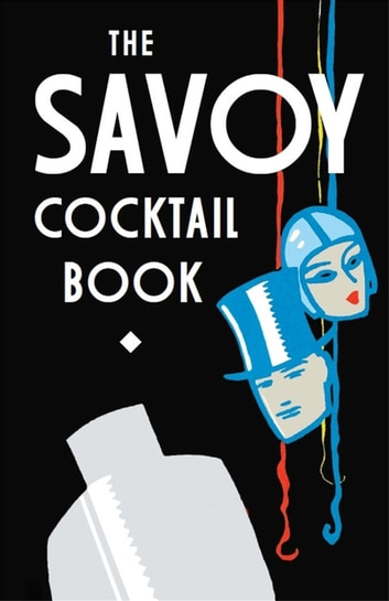 The Savoy Cocktail Book ebook by The Savoy Hotel