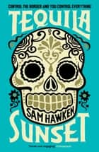 Tequila Sunset ebook by Sam Hawken