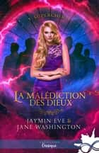 Supercherie - La malédiction des Dieux, T1 eBook by Jane Washington, Jaymin Eve
