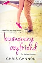 Boomerang Boyfriend eBook by Chris Cannon
