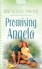 Promising Angela eBook by Kim Vogel Sawyer