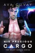His Precious Cargo ebook by Ava Cuvay