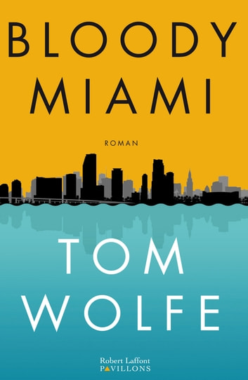 Bloody Miami ebook by Tom WOLFE