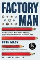 Factory Man ebook by Beth Macy