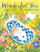 Wonderful You - An Adoption Story ebook by Lauren McLaughlin, Meilo So
